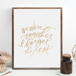 We Were Together. I Forget the Rest. | Rose Gold Foil
