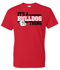 IT'S A BULLDOG THING TSHIRT