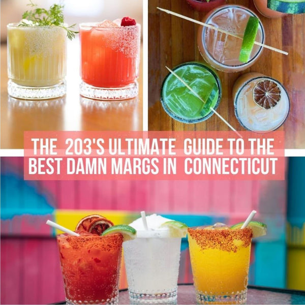 The Best Margaritas In Connecticut - The 203's Fave Spots for Margs & Tacos