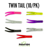 TWIN TAIL (10/PACK)