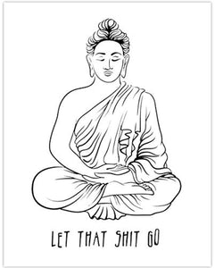Let That Shit Go - 11x14 Unframed Art Print