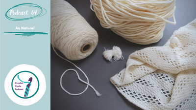 Episode 64 > Au Naturel > Crochet Circle Podcast