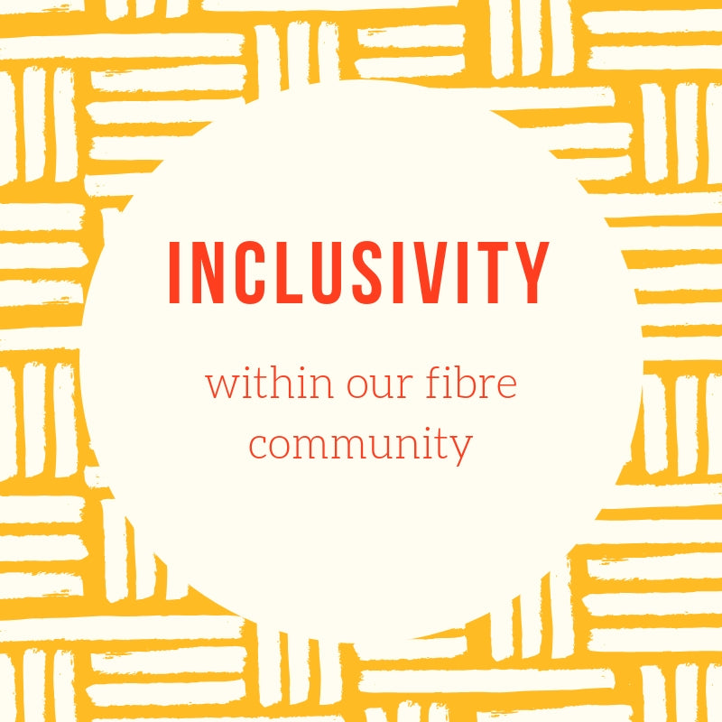 Inclusivity in our fibre community