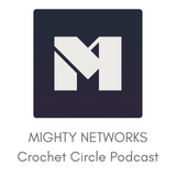 Might Newtorks logo and link through to Crochet Circle Podcast community network invite