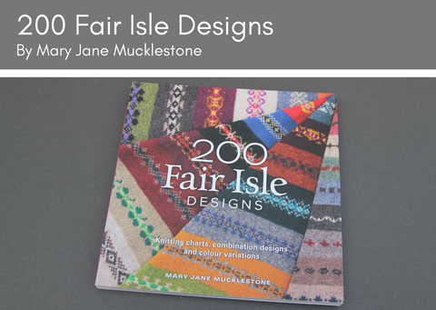 Fair Isle Designs by Mary Jane Mucklestone