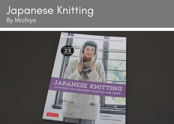Japanese Knitting by Michiyo - Provenance Craft Co