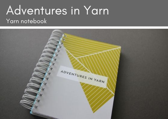 Adventures in Yarn journal and notebook - made in UK - Provenance Craft Co