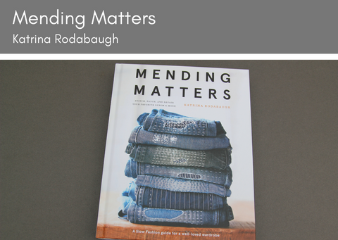 Mending Matters by Katrina Rodabaugh - Provenance Craft Co