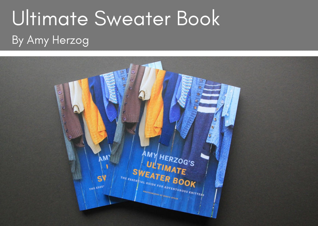 Ultimate Sweater Book by Amy Herzog