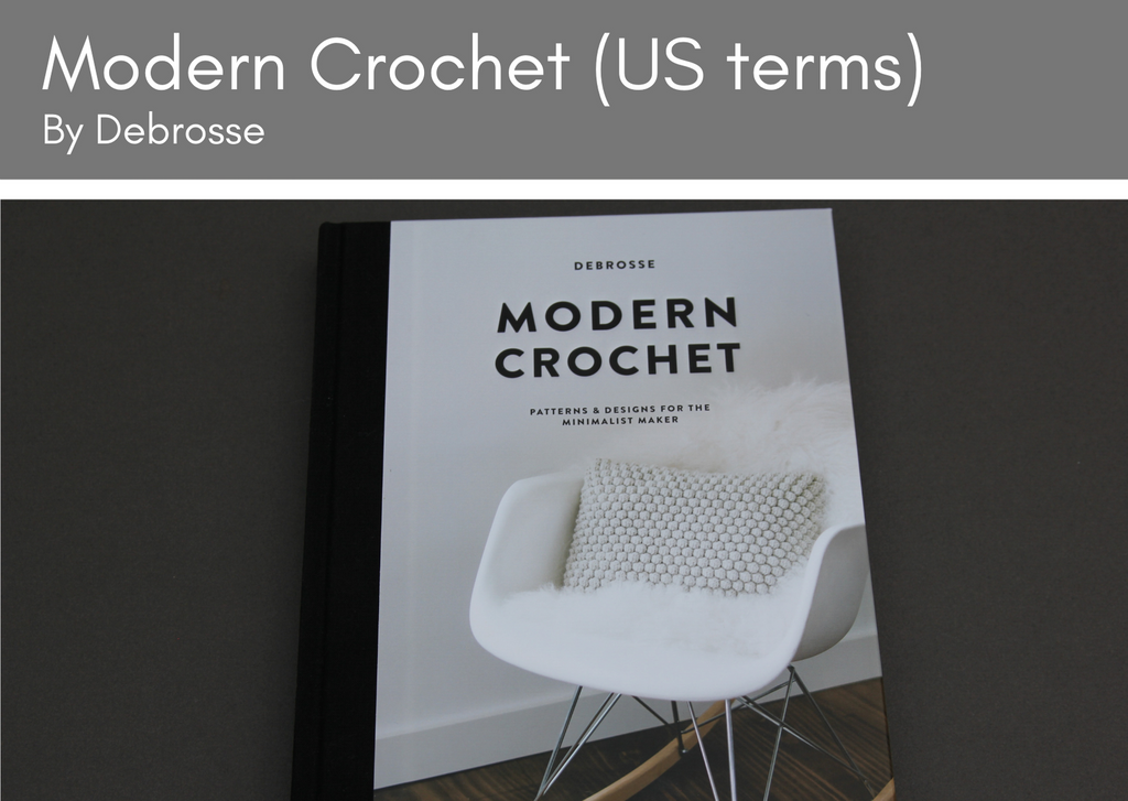 Modern Crochet by Debrosse (US terminology) - Provenance Craft Co