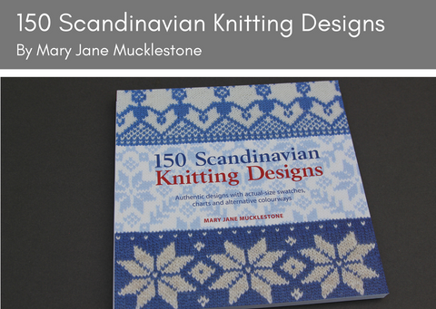 150 Scandinvian Knitting Designs by Mary Jane Mucklestone