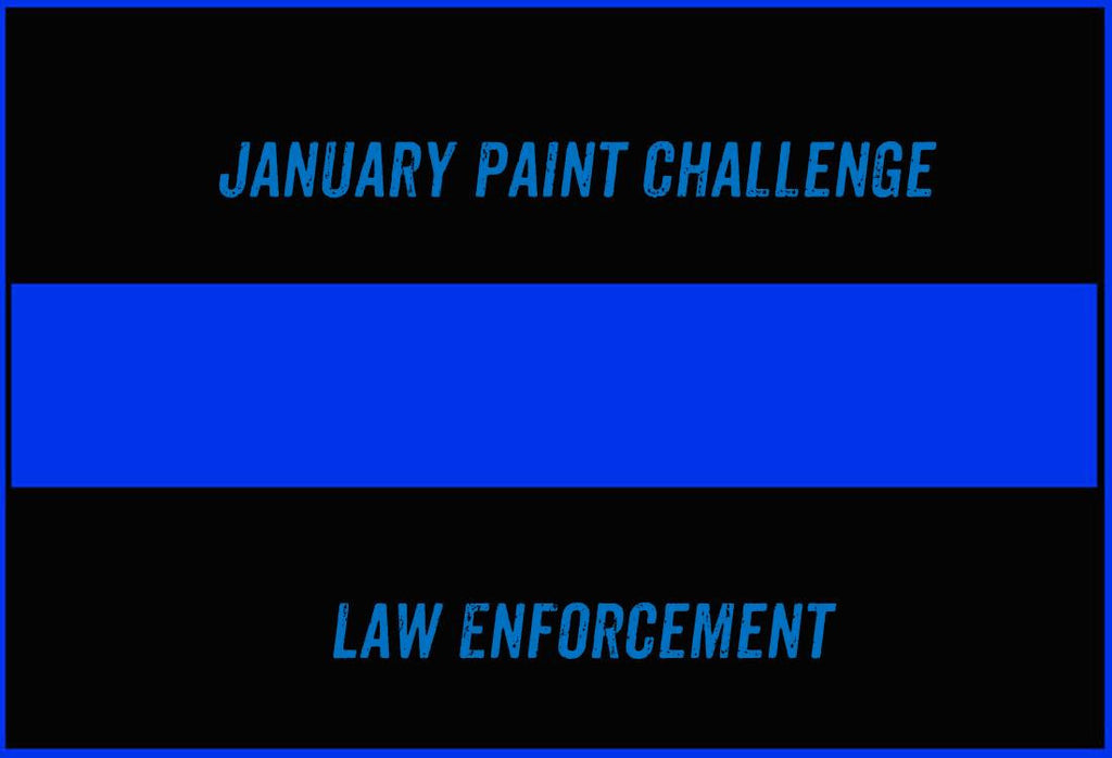 January Paint Challenge - Law Enforcement!
