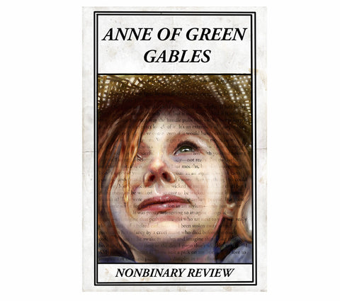 NonBinary Review #11 Anne of Green Gables