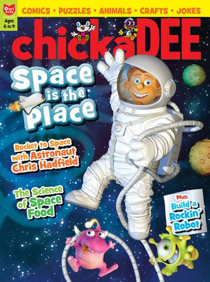 chickaDEE Magazine: ages 6-9 - Owlkids - Reading for kids and literacy resources for parents made fun. Magazines helping kids to learn. - 4