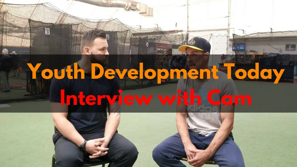 The State of Youth Baseball Development Today - Interview with Cam