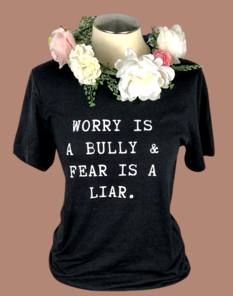 Worry Is A Bully (T-Shirt)