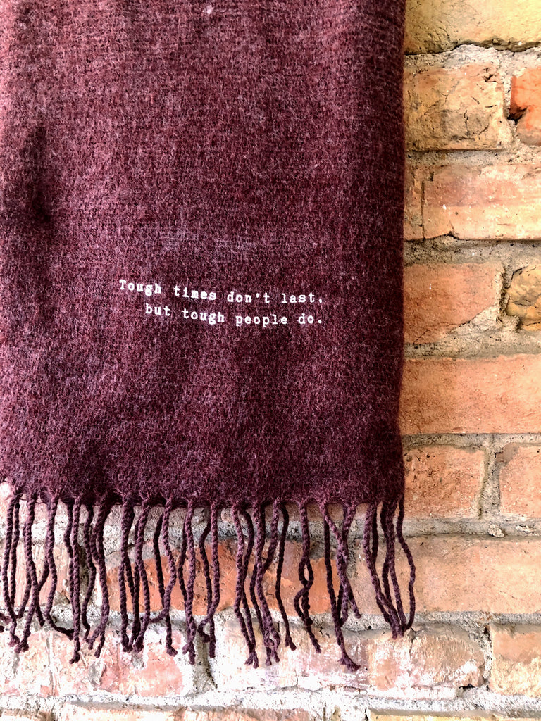 Tough Times Don't Last Scarf