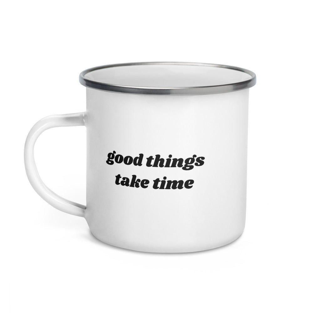 Good Things Take Time (Coffee Mug)