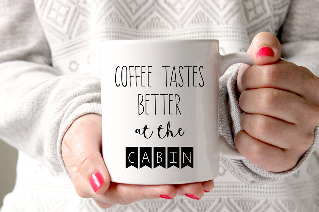 Coffee Tastes Better At The Cabin Coffee Mug, Gift for Dad