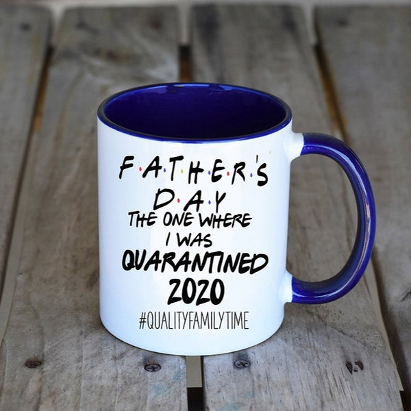 Fathers Day 2020 Coffee Mug, Fathers Day Quarantine Gift, Fathers Day Funny Mug, Dad Gift