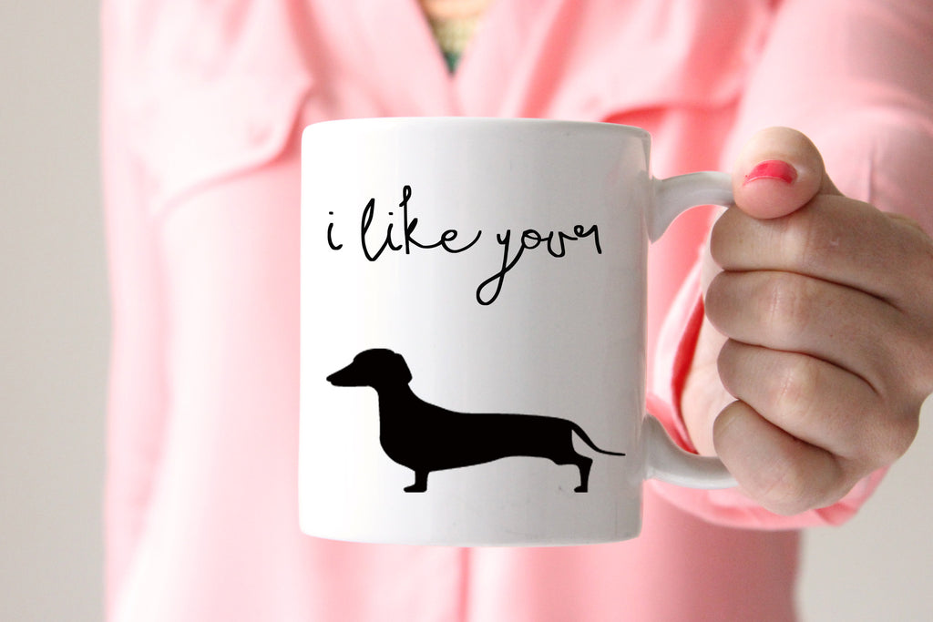 I Like Your Wiener Coffee Mug, Funny Coffee Mug