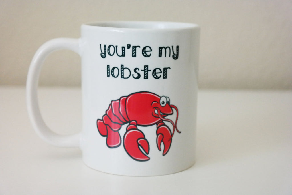 Your My Lobster Coffee Mug, Gift for Husband
