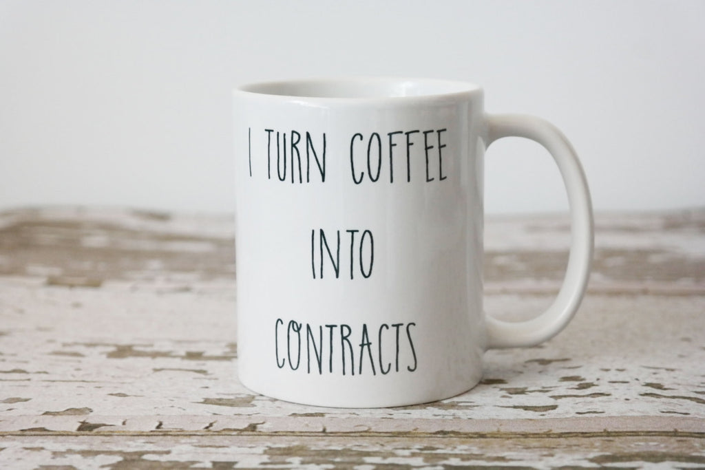 I Turn Coffee Into Contracts Mug, Real Estate Agent Gift