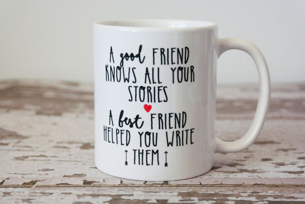 A Good Friend Knows All Your Stories Coffee Mug, Best Friend Gift
