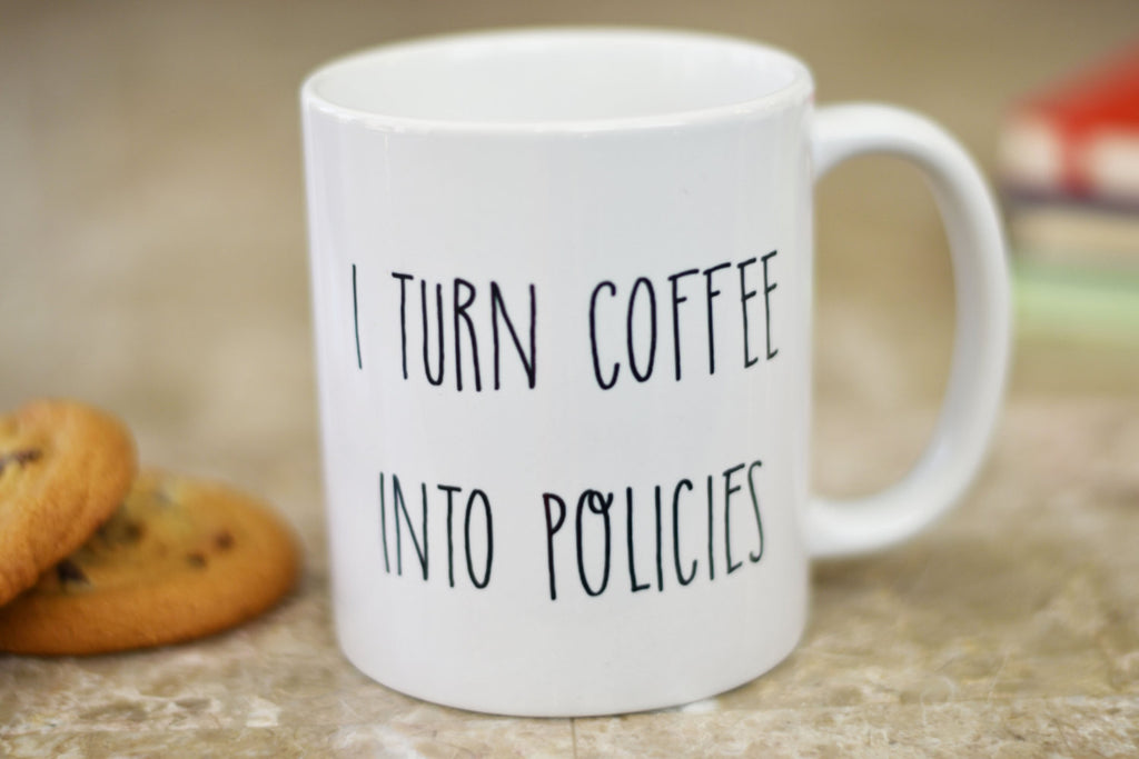 I Turn Coffee Into Policies Mug, Insurance Agent Gift