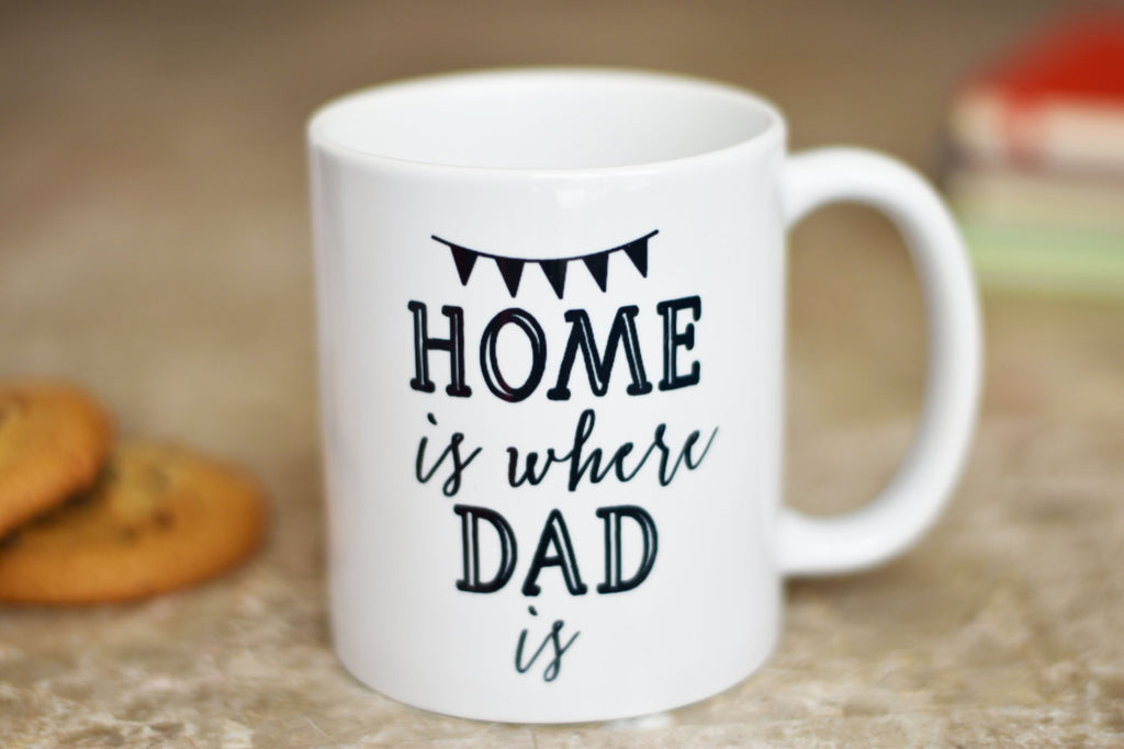 Home is Where Dad Is Coffee Mug, Gift for Dad