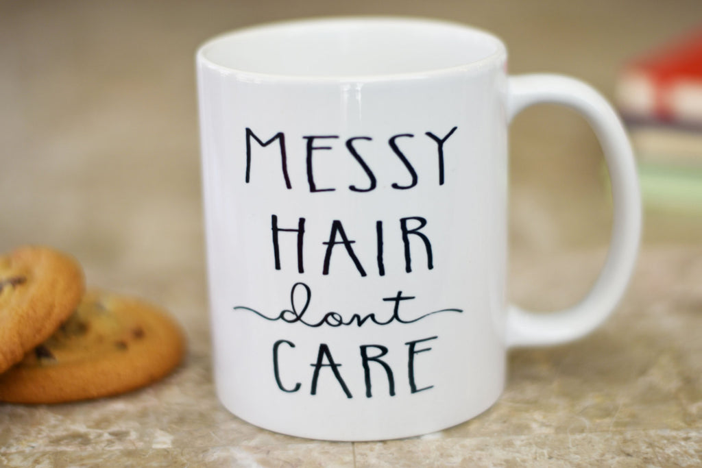 Messy Hair Dont Care Coffee Mug, Funny Coffee Mug