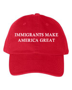 Immigrants Make America Great Hat (Made in America)