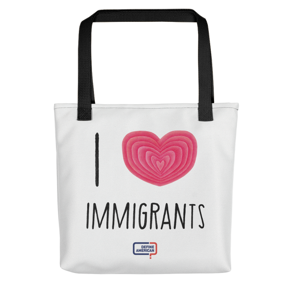 I ❤ Immigrants Tote (Made in America)