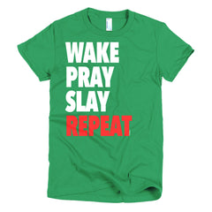 """Wake Pray Slay"" Women's T-Shirt"