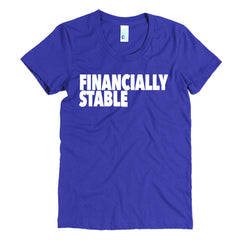 """Financially Stable"" Women's Lapis T-Shirt By Disposable Income Clothing... Made for Money, by Money. www.lukeandlynn.com"