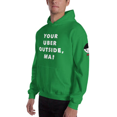 """Your Uber Outside, Ma!"" Unisex (Men/Women) Kelly Green Hoodie"