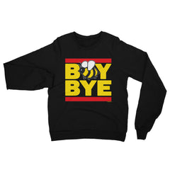 """Boy Bye"" Women's (Unisex) Black Sweatshirt by Luke&Lynn Clothing (inspired by Beyonce)"