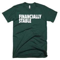 """Financially Stable"" Men's Forest Green T-Shirt By Disposable Income Clothing... Made for Money, by Money. www.lukeandlynn.com"