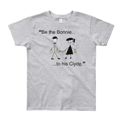 """Be the Bonnie to her Clyde"" Unisex T-Shirt (Age 8yrs-12yrs)"