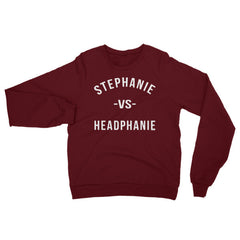 """Stephanie vs Headphanie"" Unisex (Men/Women) Maroon Sweatshirt - White Letters by Luke&Lynn"