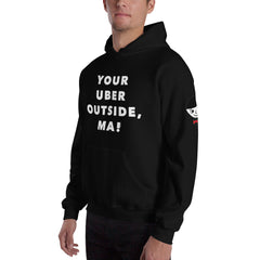 """Your Uber Outside, Ma!"" Unisex (Men/Women) Black Hoodie"