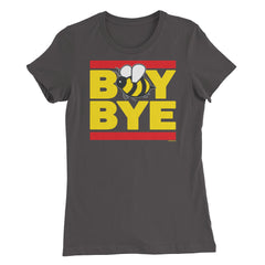 """Boy Bye"" Women's T-Shirt (Dark Colors)"