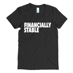 """Financially Stable"" Women's Black T-Shirt By Disposable Income Clothing... Made for Money, by Money. www.lukeandlynn.com"
