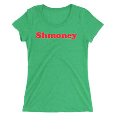 """Shmoney"" Women's T-Shirt (Form-fitting)"