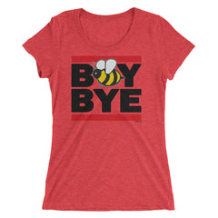 """Boy Bye"" Bee Women's T-Shirt (Various Colors)"