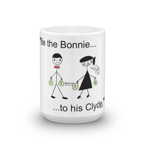 """Be the Bonnie to his Clyde"" Mug"