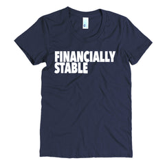 """Financially Stable"" Women's Navy T-Shirt By Disposable Income Clothing... Made for Money, by Money. www.lukeandlynn.com"