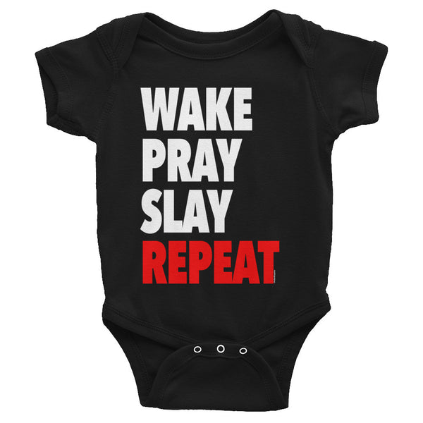 """Wake Pray Slay Repeat"" Infant Short Sleeve Onesie"