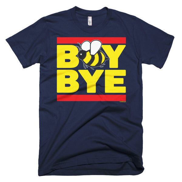 """Boy Bye"" Bee Men's (Unisex) T-Shirt"