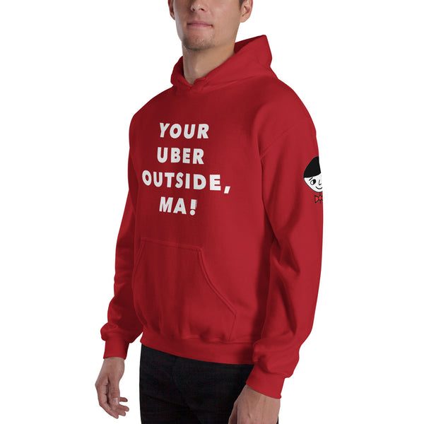 """Your Uber Outside, Ma!"" Unisex (Men/Women) Hoodie"